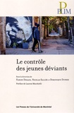 Fabien Desage et Nicolas Sallée - Le contrôle des jeunes déviants.