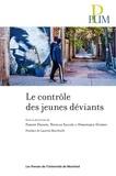 Fabien Desage et Nicolas Sallée - Le contrôle des jeunes déviants - Postface de Laurent Mucchielli.