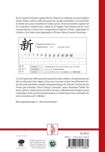 Méthode d'apprentissage des caractères chinois. 400 caractères pour la pratique et 1500 exemples d'association