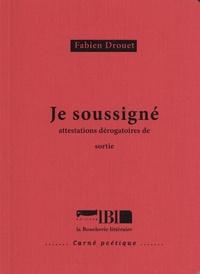 Fabien Drouet - Je soussigné - Attestations dérogatoires de sortie.