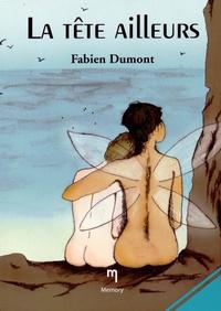 Fabien Dumont - La tête ailleurs.