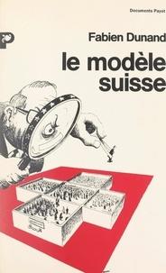 Fabien Dunand - Le modèle suisse.