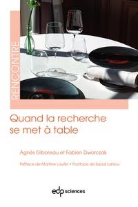 Fabien Dworczak et Agnès Giboreau - Quand la recherche se met à table.
