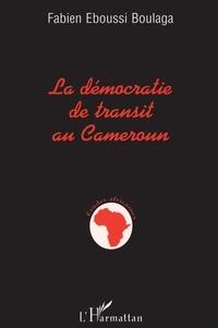 Fabien Eboussi-Boulaga - La démocratie de transit au Cameroun.
