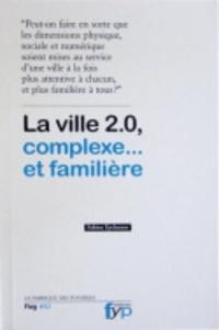 Fabien Eychenne - La ville 2.0, complexe... et familière.