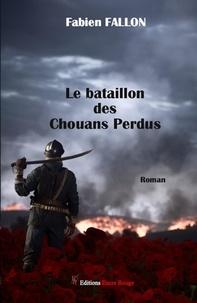 Fabien Fallon - Le bataillon des Chouans perdus.