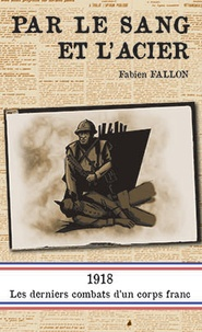 Fabien Fallon - Par le sang et l'acier.