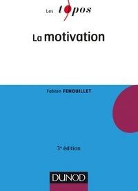 Fabien Fenouillet - La motivation - 3e éd..