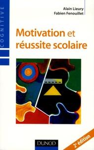 Fabien Fenouillet et Alain Lieury - Motivation et réussite scolaire.