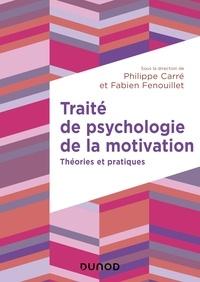 Fabien Fenouillet et Philippe Carré - Traité de psychologie de la motivation - Théories et pratiques.