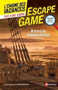 Fabien Fernandez et Vincent Brascaglia - A bord du bateau pirate - Du CM2 à la 6e.