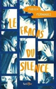 Fabien Fernandez - Le fracas du silence.