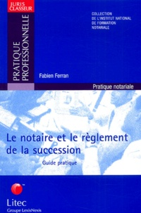 Le notaire et le règlement de la succession - Guide pratique.pdf
