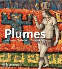 Plumes- Visions de l'Amérique précolombienne - Fabien Ferrer-Joly |