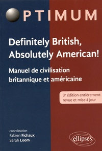 Fabien Fichaux et Sarah Loom - Definitely British, Absolutely American ! - Manuel de civilisation britannique et américaine.