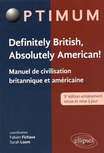Fabien Fichaux et Sarah Loom - Definitely British, Absolutely American ! - Manuel de civilisation britannique et américaine.