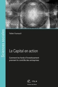 Le Capital en action - Comment les fonds dinvestissement prennent le contrôle des entreprises.pdf
