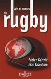 Fabien Galthié et Jean Lacouture - Lois et moeurs du rugby.