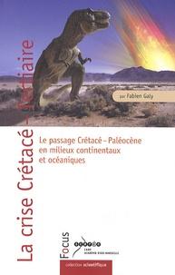 La crise Crétacé-Tertiaire - Le passage Crétacé-Paléocène en milieux continentaux et océaniques.pdf