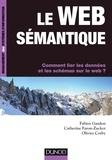 Fabien Gandon et Catherine Faron-Zucker - Le web sémantique - Comment lier les données et les schémas sur le web ?.