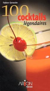 Fabien Genestin - 100 cocktails - Comment impressionner vos amis? Les techniques des barmen.