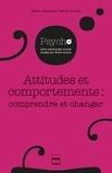 Fabien Girandola et Valérie Fointiat - Attitudes et comportements : comprendre et changer.