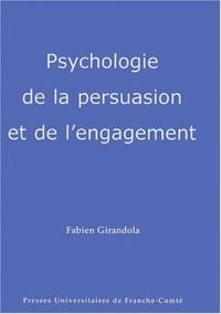 Fabien Girandola - Psychologie de la persuasion et de l'engagement.