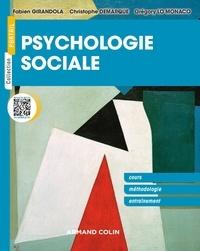 Fabien Girandola et Christophe Demarque - Psychologie sociale - Cours, méthodologie, entraînement.