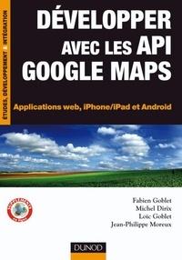 Fabien Goblet et Michel Dirix - Développer avec les API Google Maps - Applications web, iPhone/iPad et Android.