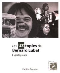 Fabien Granjon - Les UZ-topies de Bernard Lubat - Dialogiques.