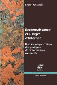 Fabien Granjon - Reconnaissance et usages d'Internet - Une sociologie critique des pratiques de l'informatique connectée.