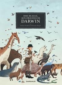 Fabien Grolleau et Jérémie Royer - HMS Beagle, aux origines Darwin.