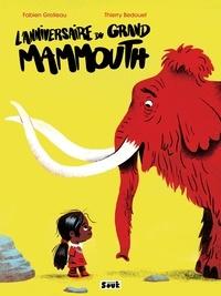 Fabien Grolleau et Thierry Bedouet - L'anniversaire du grand mammouth.