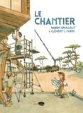 Fabien Grolleau et Clément Fabre - Le chantier.