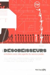 Fabien Grolleau et Damien Roudeau - Les désobéisseurs - Entretiens avec des agents du service public.