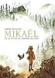 Fabien Grolleau - Mikaël ou le mythe de l'homme des bois.