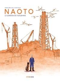 Fabien Grolleau et Ewen Blain - Naoto - Le gardien de Fukushima.