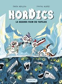 Fabien Grolleau et Thomas Gilbert - Nordics Tome 1 : La grande faim du Tupilak.