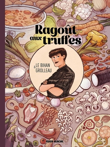 Fabien Grolleau et Cédrick Le Bihan - Ragoût aux truffes.