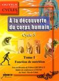 Fabien Grumiaux - A la découverte du corps humain au cycle 3 - Tome 1, La fonction de nutrition.