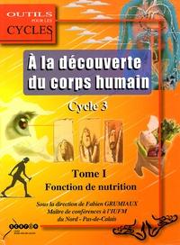 A la découverte du corps humain au cycle 3 - Tome 1, La fonction de nutrition.pdf