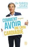 Fabien Guez - Comment (ne pas) avoir une crise cardiaque.