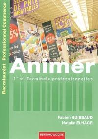 Fabien Guibbaud - Animer 1e et Tle Professionnelles Bac Pro Commerce.
