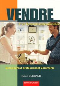 Fabien Guibbaud - Vendre 1e et Tle Bac pro commerce.