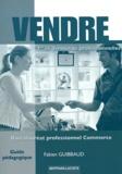 Fabien Guibbaud - Vendre 1e et Tle Bac pro commerce - Guide pédagogique corrigé.