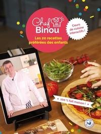 Fabien Guillaume et Adrien Piffaretti - Chef Binou - Les 20 recettes préférées des enfants.