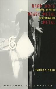 Fabien Hein - Hard rock, heavy metal, metal - Histoire, cultures et pratiquants.