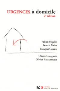 Fabien Higelin et Francis Meier - Urgences à domicile.