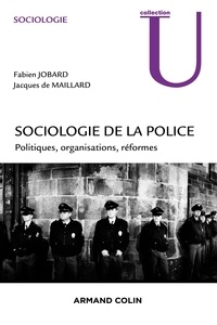 Fabien Jobard et Jacques de Maillard - Sociologie de la police.