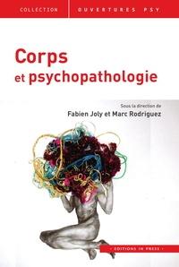 Fabien Joly et Marc Rodriguez - Corps et psychopathologie.